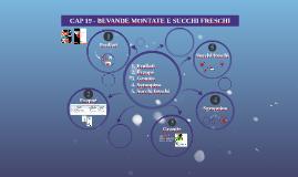 CAP. 19 BEVANDE MONTATE E SUCCHI FRESCHI