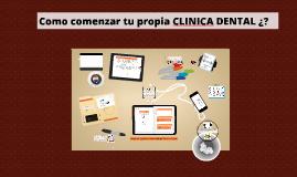 Copy of como montar tu propia clinica dental