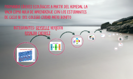Copy of FORMANDO LIDERES ECOLOGICOS A PARTIR DEL HUMEDAL LA VACA COM