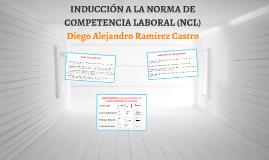 Copy of INDUCCIÓN A LA NORMA DE COMPETENCIA LABORAL (NCL)