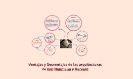 Copy of Ventajas y desventajas de las arquitecturad de Von neuman y Harvard