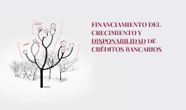 FINANCIAMIENTO DEL CRECIMIENTO Y DISPONABILIDAD DE CRÉDITOS