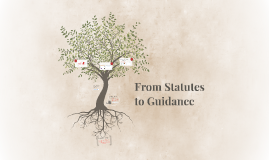 From Statutes to Guidance