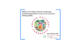 Effects of Coffee Cultural Landscape Contextualized EFL Less