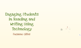 Engaging students in Reading and Writing Using Technology