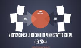 MODEIFICACIONES AL PROCEDIMINETO ADMINISTRATIVO GENERAL (LEY