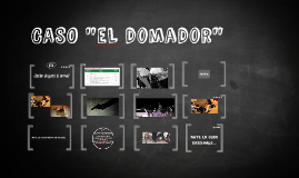 """CASO """"EL DOMADOR"""" 2.0"""