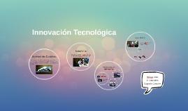 Copy of Innovación Tecnológica