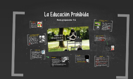 Copy of La educación prohibida