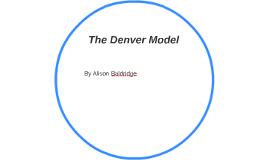 The Denver Model