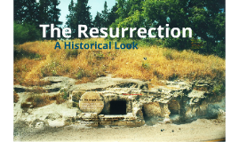 The Resurrection: A Historical Look