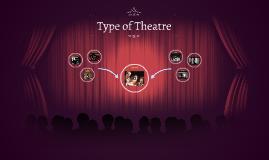 Type of Theatre