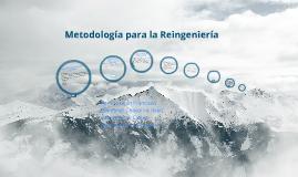 Copy of Metodologías para la Reingenieria