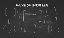 ONE WAY CONTINUOUS SLABS