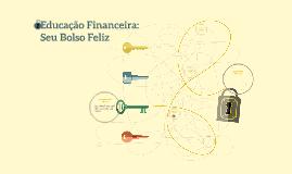 Copy of Educação Financeira: Seu Bolso Feliz