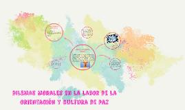 DILEMAS Morales en la labor de la Orientación y cultura de p