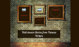 Well-known Stories from Famous Writers