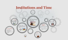 Instutions and Time