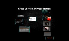 Cross Curricular Presentation