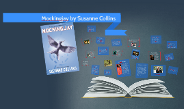 Mockingjay by Susanne Collins
