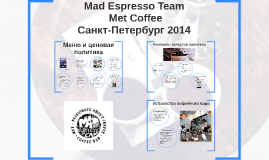 Mad Espresso Team / Met Coffee