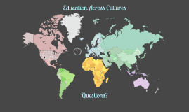Education Across Cultures