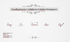 Envelhecimento e Solidão nas Cidades pOrtuguesas