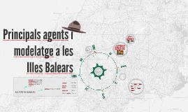 Copy of Principals agents i modelatge a les Illes Balears