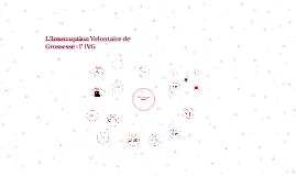 Copy of L'interruption Volontaire de Grossesse : l' IVG