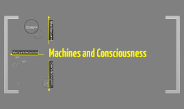 Machines and Consciousness