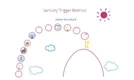 Sensory Trigger Method.
