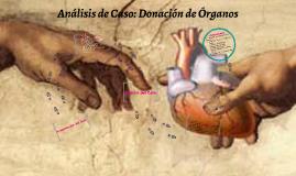 Análisis de Caso: Donación de Órganos