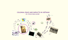 Colonial Rule and Impacts in Vietnam