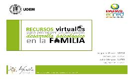 Recursos virtuales para un adecuado desarrollo psicológico en la familia.