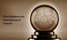 Copy of El ser Humano y sus relaciones con el Entorno.