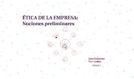 ÉTICA DE LA EMPRESA: Nociones preliminares