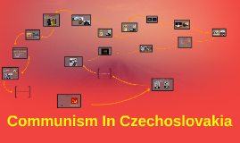 Communism In Czechoslovakia
