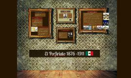 El Porfiriato 1876 -1911