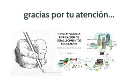 Copy of NORMATIVA DE LA EDIFICACIÓN DE ESTABLECIMIENTOS EDUCATIVOS