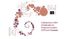 Copy of Las estimaciones sobre el Indicador de Progreso Genuino (GPI