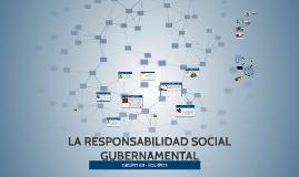 Copy of LA RESPONSABILIDAD SOCIAL GUBERNAMENTAL