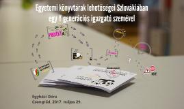 Egyetemi könyvtárak lehetőségei Szlovákiában egy Y generáció
