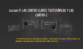 Copy of Leccion 17: LAS CUATRO LLAVES TEOTERÁPICAS Y LAS CUATRO C