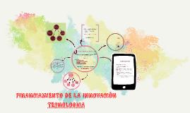 Copy of Copy of FINANCIAMIENTO DE LA INNOVACIÓN TECNOLOGICA