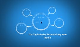 Die Technische Entwicklung vom Radio