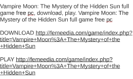 Vampire Moon: The Mystery of the Hidden Sun full game free p
