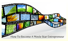 Copy of How To Become A Movie Star Entrepreneur