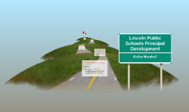 Lincoln Public Schools Principal Journey