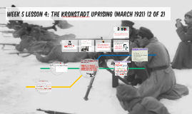 Week 5 Lesson 4: The Kronstadt Uprising (March 1921) (2 of 2)