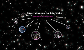 Superheroes on the Interwebs